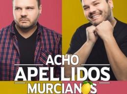 ACHO APELLIDOS MURCIANOS, UNA COMEDIA MUY ÁCIDA