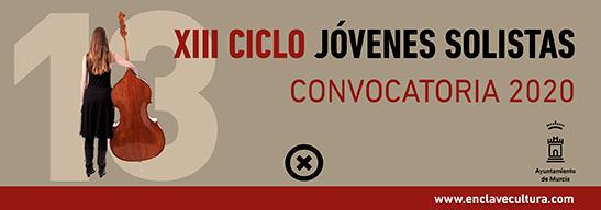 XIII EDICIÓN DEL CICLO DE JÓVENES SOLISTAS DE MURCIA
