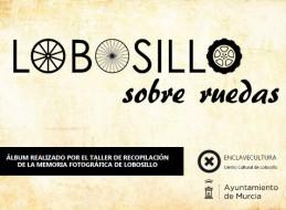 SOBRE RUEDAS, UNA EXPOSICIÓN DEL TALLER DE MEMORIA FOTOGRÁFICA DE LOBOSILLO