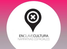 PRESENTACIÓN DE ENCLAVECULTURA NARRATIVAS ESPACIALES