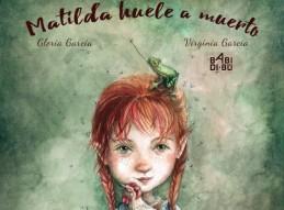 MATILDA HUELE A MUERTO