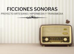 FICCIONES SONORAS. PROYECTO ARTESIANO 2018