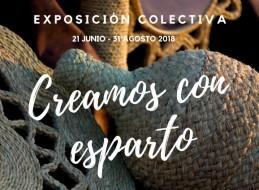 EXPOSICIÓN COLECTIVA CREAMOS CON ESPARTO EN EL CENTRO REGIONAL DE ARTESANÍA