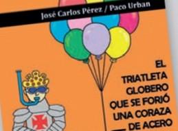 PRESENTACIÓN DEL LIBRO DE JOSÉ C. PEREZ El triatleta globero que se forjó una coraza de acero