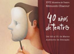 40 AÑOS DE TEATRO / XVII MUESTRA DE TEATRO EDMUNDO CHACOUR