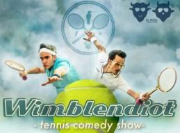 WIMBLENDIOT. TENNIS COMEDY SHOW