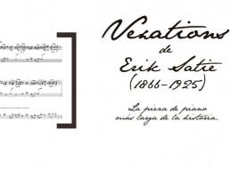 VEXATIONS DE ERIK SATIE, LA PIEZA DE PIANO MÁS LARGA DE LA HISTORIA