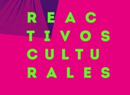 NUEVAS CONVOCATORIA DE REACTIVOS CULTURALES: PRODUCCIONES AUDIOVISUALES Y ARTES ESCÉNICAS