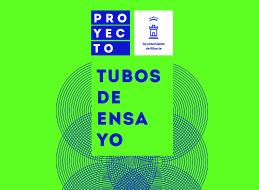 LA CONCEJALÍA DE CULTURA PRESENTA 'TUBOS DE ENSAYO' Y ABRE LA CONVOCATORIA