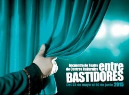 ENTRE BASTIDORES 2015. FIESTA DEL TEATRO EN LOS CENTROS CULTURALES