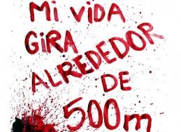 MI VIDA GIRA ALREDEDOR DE 500 m.