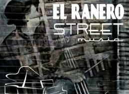 EL RANERO STREET MUSIC