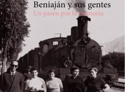 BENIAJÁN Y SUS GENTES. UN PASEO POR LA MEMORIA